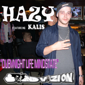DUBVNIGHTLIFE SHOUTOUT!  Hazy  DubVNight Life Mindstate (Feat. Kalis Kad)