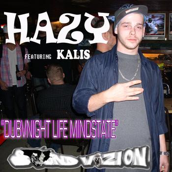 DUBVNIGHTLIFE SHOUTOUT!  Hazy – DubVNight Life Mindstate (Feat. Kalis Kad)