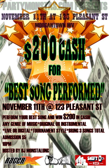 "$200 CASH for ""BEST SONG PERFORMED""  November 11th @ 123 Pleasant St."