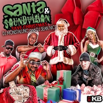 Santa & Soundvizion Save Christmas by DJ Monstalung & DJ Sean Nice