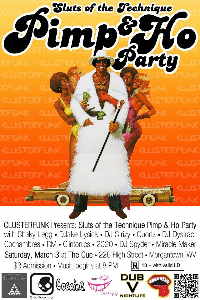 Saturday March 3rd – CLUSTERFUNK presents: Sluts of the Technique Pimp & Ho Party