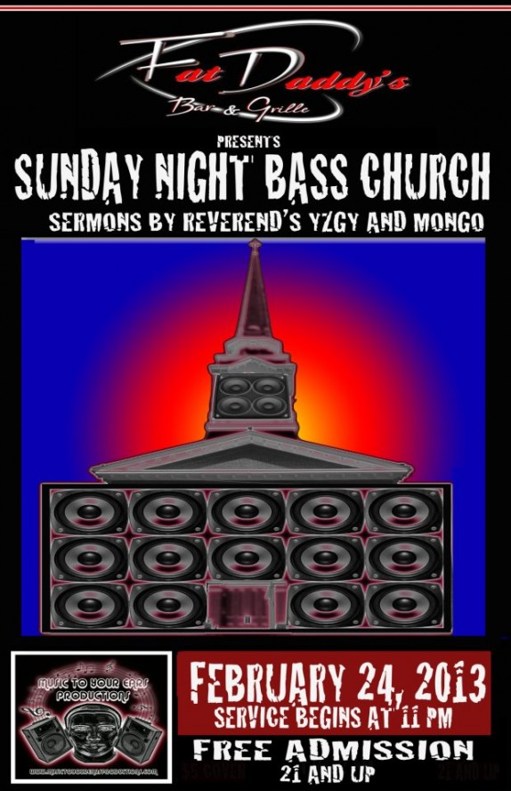 SUNDAY NIGHT BASS CHURCH – 11pm @FatDaddysWV – FREE ADMISSION