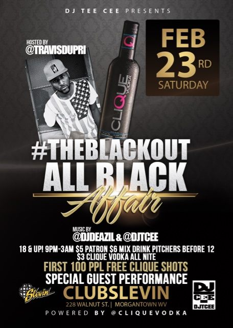 "#TheBlackOut Feb 23 ‏@DJTCee  This Saturday @ClubSlevin #TheBlackOut ""All Black Affair"" #WVU #Fairmont #Frostburg #CalU #Glenville"