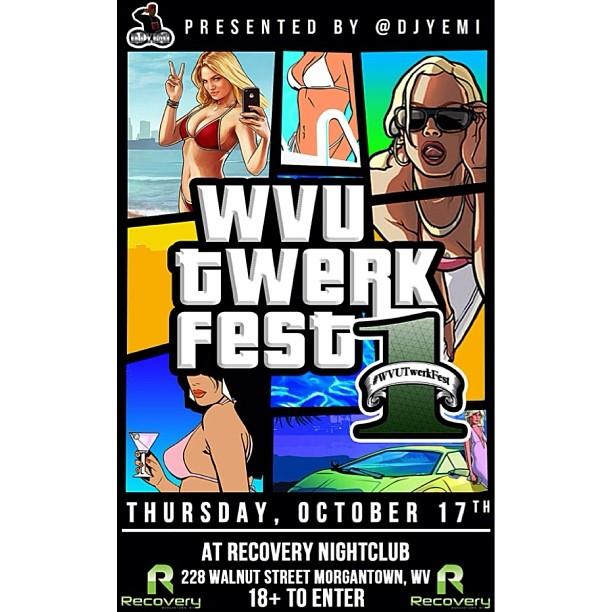 @DJYEMI presents #WVU Twerk Fest @RecoveryWV – 228 Walnut Street – THURSDAY October 17th
