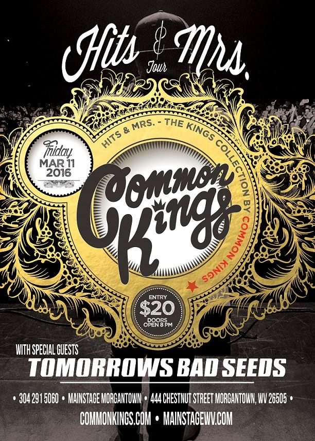 @CommonKings/ @TmrBadSeeds | Friday March 11th – @MainstageWV #morgatown