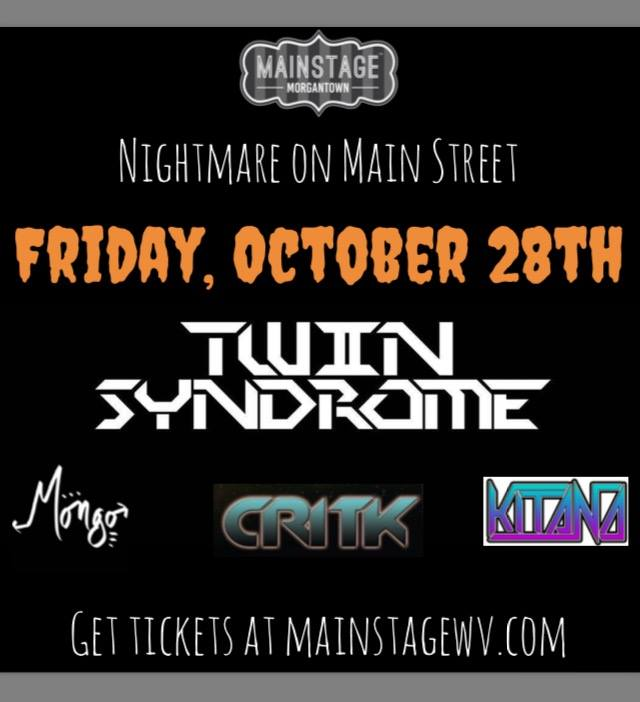 FRIDAY OCT 29th @MainStageWV – Twin Syndrome / Mongo / CRITK / Kitana at Mainstage